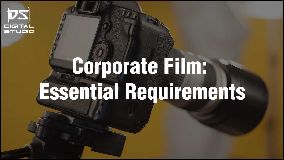 Essential requirements for a corporate film